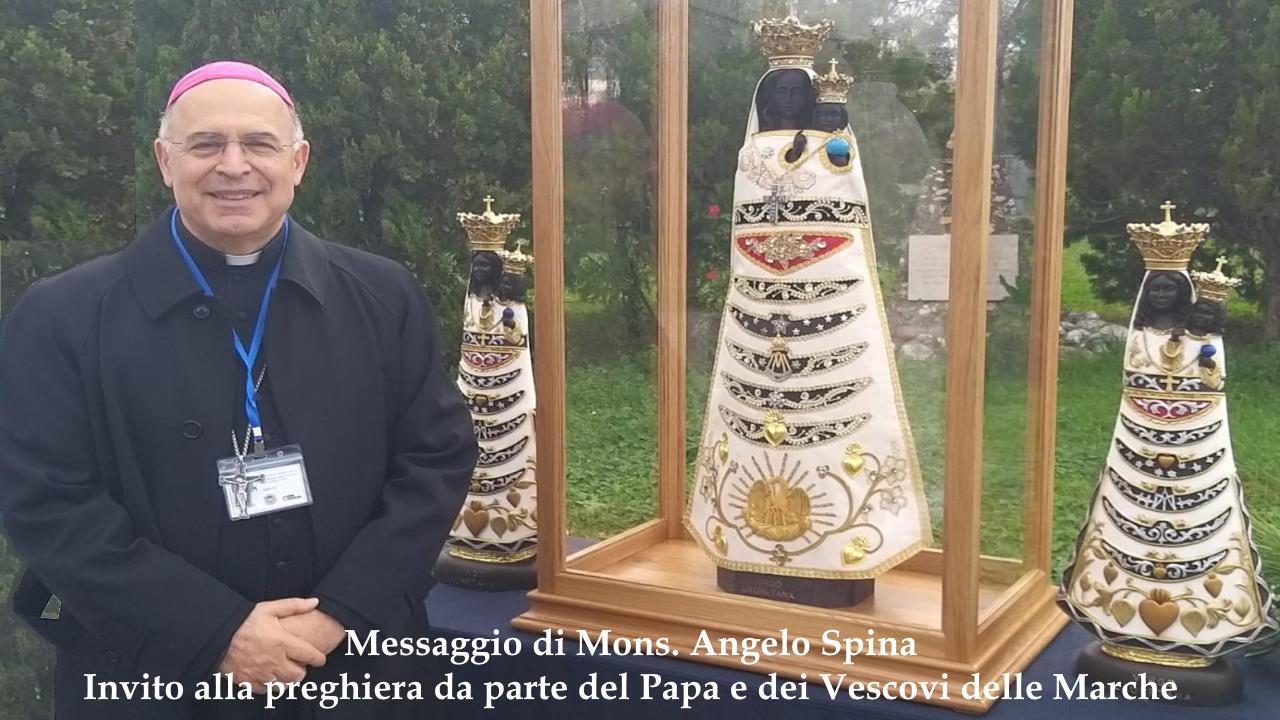 Messaggio di Mons. Angelo Spina - Invito alla preghiera da parte del Papa e dei Vescovi delle Marche